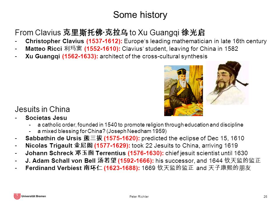 Some history From Clavius 克里斯托佛·克拉乌 to Xu Guangqi 徐光启 Jesuits in China