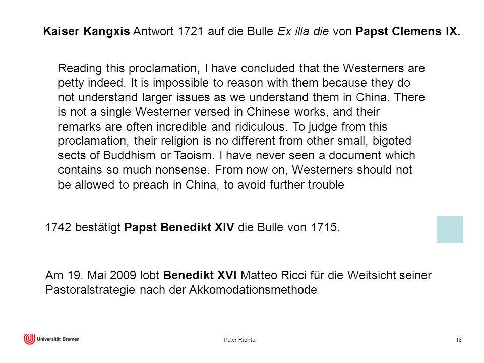 1742 bestätigt Papst Benedikt XIV die Bulle von 1715.