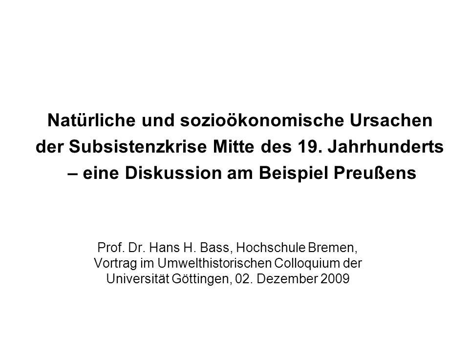 Natürliche und sozioökonomische Ursachen der Subsistenzkrise Mitte des 19. Jahrhunderts – eine Diskussion am Beispiel Preußens