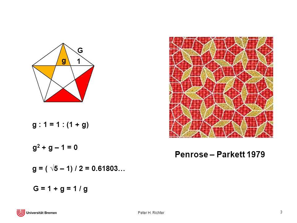 Penrose – Parkett 1979 G g 1 g : 1 = 1 : (1 + g) g2 + g – 1 = 0