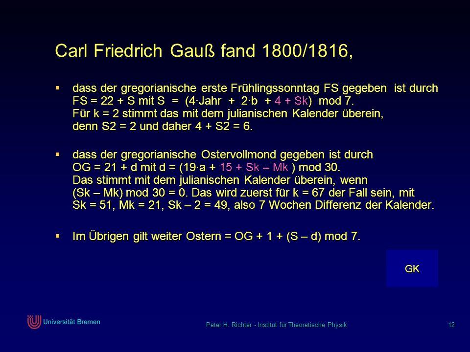 Carl Friedrich Gauß fand 1800/1816,