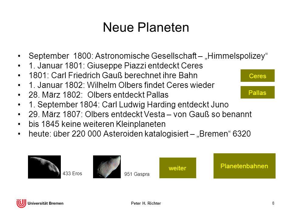 "Neue Planeten September 1800: Astronomische Gesellschaft – ""Himmelspolizey 1. Januar 1801: Giuseppe Piazzi entdeckt Ceres."