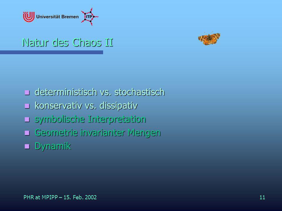 Natur des Chaos II deterministisch vs. stochastisch