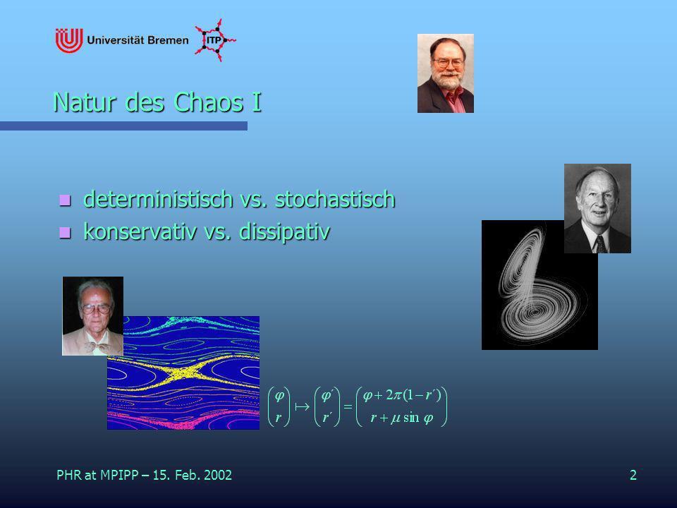Natur des Chaos I deterministisch vs. stochastisch