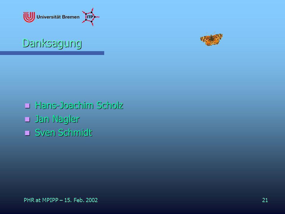 Danksagung Hans-Joachim Scholz Jan Nagler Sven Schmidt