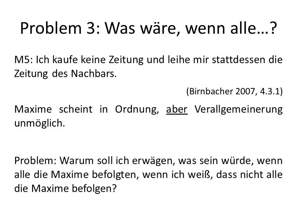 Problem 3: Was wäre, wenn alle…