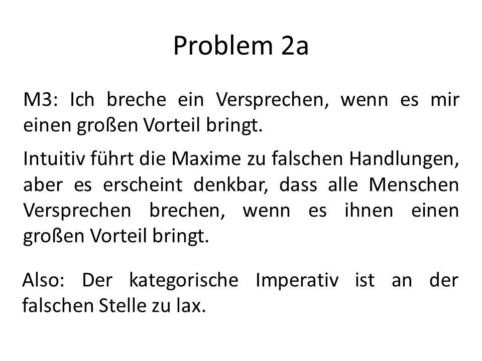 Problem 2a M3: Ich breche ein Versprechen, wenn es mir einen großen Vorteil bringt.