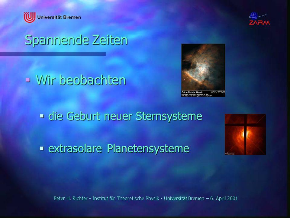 Spannende Zeiten Wir beobachten die Geburt neuer Sternsysteme