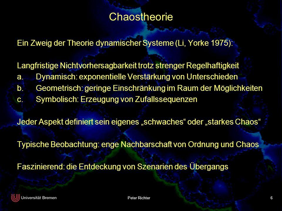 Chaostheorie Ein Zweig der Theorie dynamischer Systeme (Li, Yorke 1975): Langfristige Nichtvorhersagbarkeit trotz strenger Regelhaftigkeit.