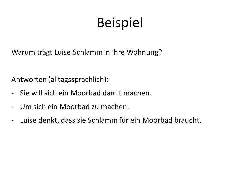 Beispiel Warum trägt Luise Schlamm in ihre Wohnung