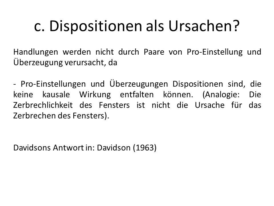c. Dispositionen als Ursachen