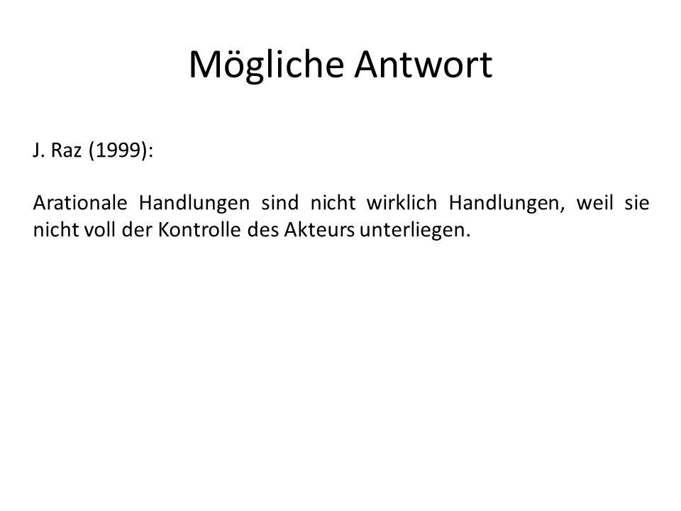 Mögliche Antwort J. Raz (1999):