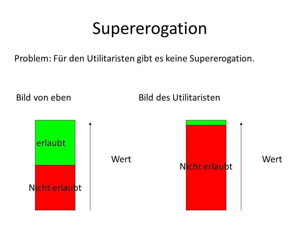 Supererogation Problem: Für den Utilitaristen gibt es keine Supererogation. Bild von eben Bild des Utilitaristen.