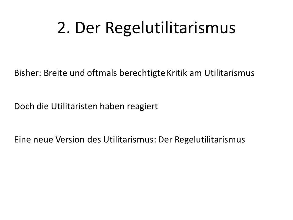 2. Der Regelutilitarismus