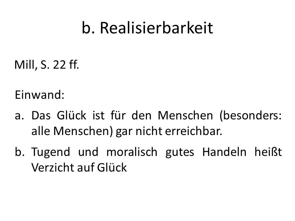 b. Realisierbarkeit Mill, S. 22 ff. Einwand: