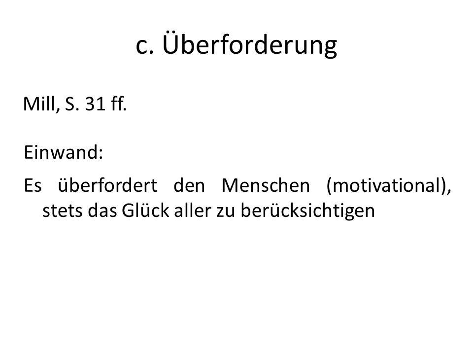 c. Überforderung Mill, S. 31 ff. Einwand: