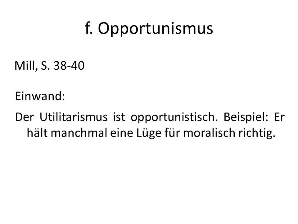 f. Opportunismus Mill, S. 38-40 Einwand: