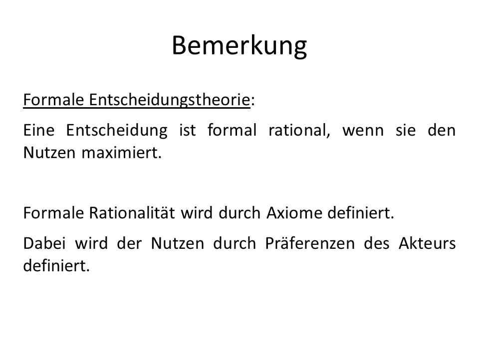 Bemerkung Formale Entscheidungstheorie: