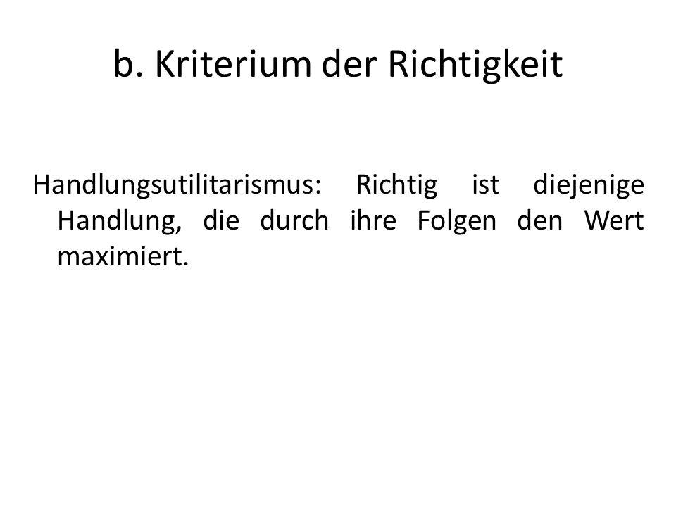 b. Kriterium der Richtigkeit