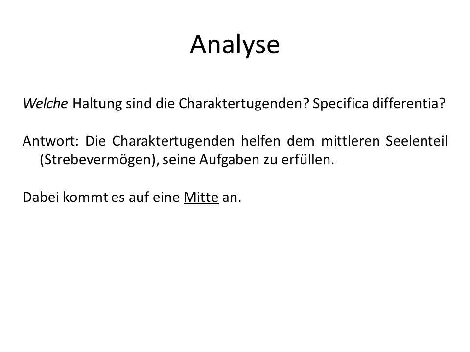Analyse Welche Haltung sind die Charaktertugenden Specifica differentia