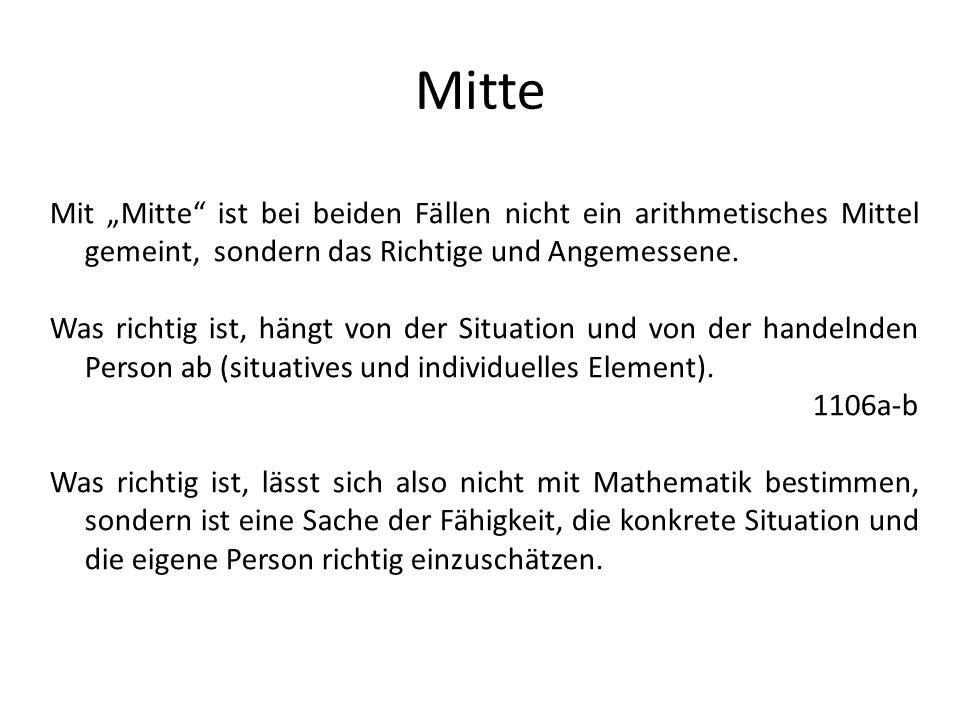 """Mitte Mit """"Mitte ist bei beiden Fällen nicht ein arithmetisches Mittel gemeint, sondern das Richtige und Angemessene."""