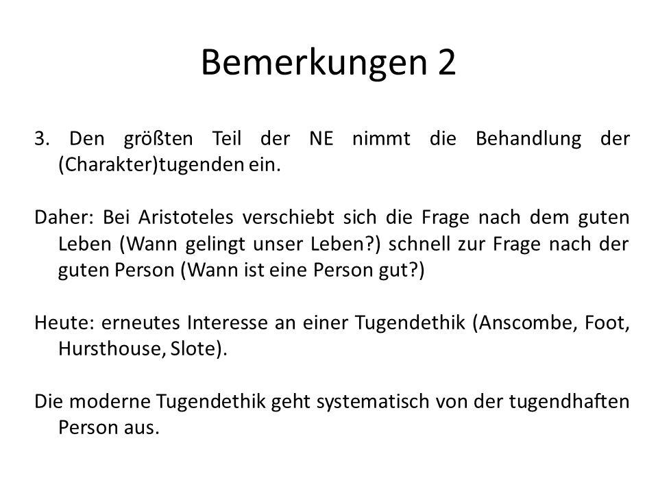 Bemerkungen 2 3. Den größten Teil der NE nimmt die Behandlung der (Charakter)tugenden ein.