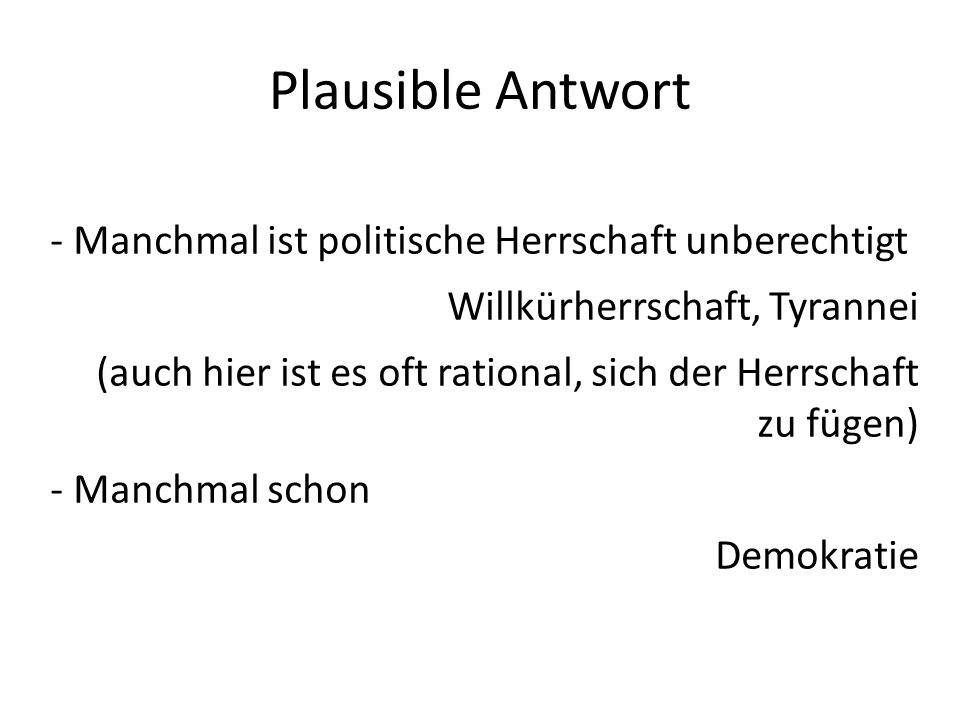 Plausible Antwort - Manchmal ist politische Herrschaft unberechtigt