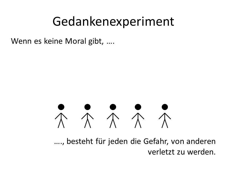 Gedankenexperiment Wenn es keine Moral gibt, ….