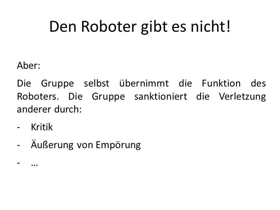 Den Roboter gibt es nicht!