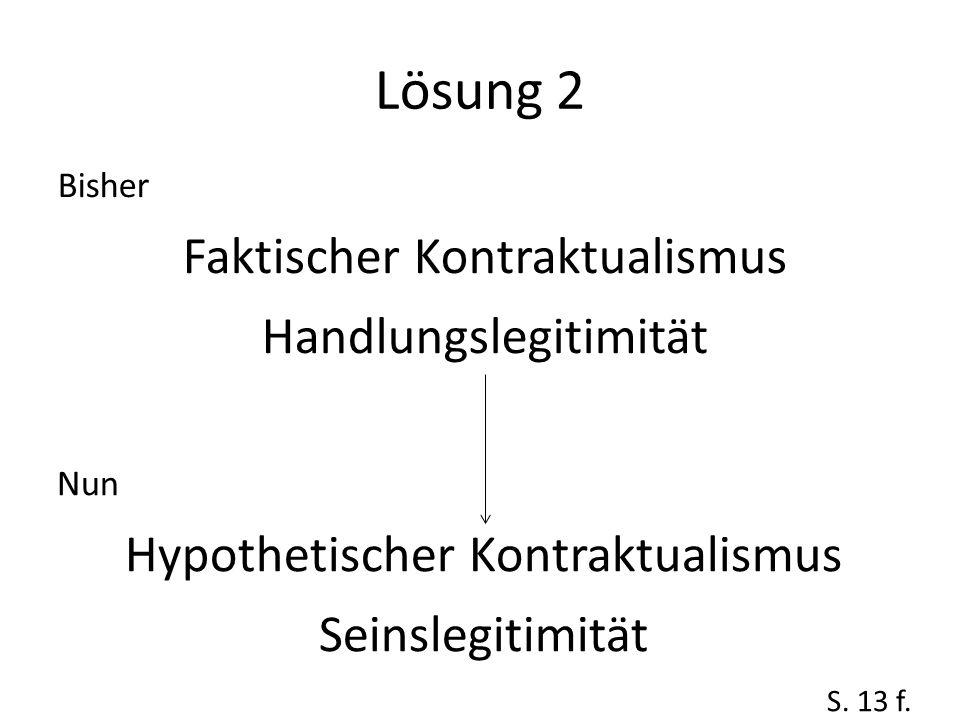 Lösung 2 Faktischer Kontraktualismus Handlungslegitimität
