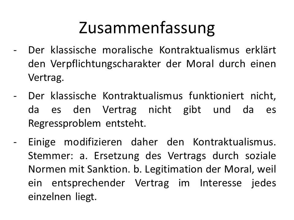 Zusammenfassung Der klassische moralische Kontraktualismus erklärt den Verpflichtungscharakter der Moral durch einen Vertrag.