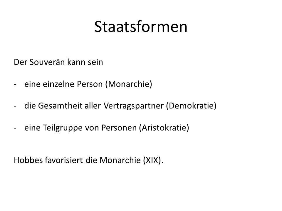 Staatsformen Der Souverän kann sein eine einzelne Person (Monarchie)