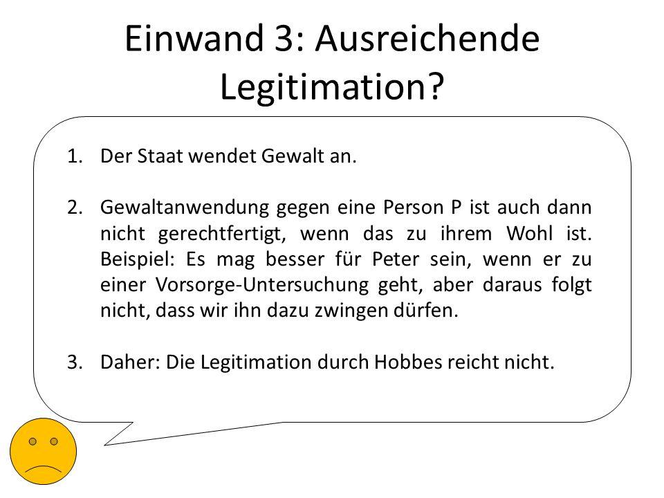 Einwand 3: Ausreichende Legitimation