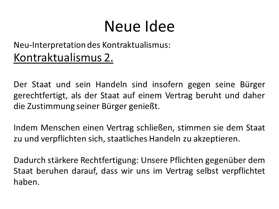 Neue Idee Kontraktualismus 2. Neu-Interpretation des Kontraktualismus: