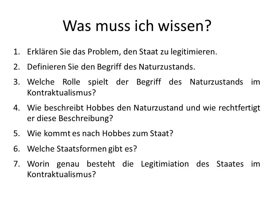 Was muss ich wissen Erklären Sie das Problem, den Staat zu legitimieren. Definieren Sie den Begriff des Naturzustands.