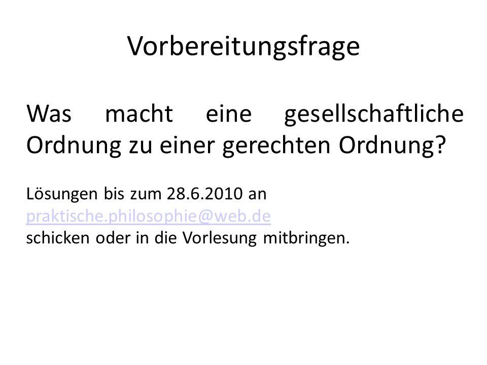 Vorbereitungsfrage Was macht eine gesellschaftliche Ordnung zu einer gerechten Ordnung Lösungen bis zum 28.6.2010 an.