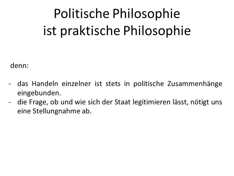 Politische Philosophie ist praktische Philosophie