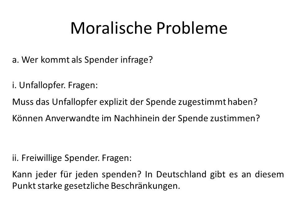Moralische Probleme a. Wer kommt als Spender infrage