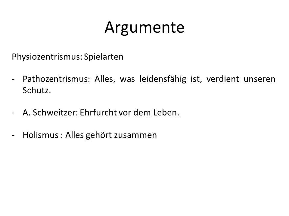 Argumente Physiozentrismus: Spielarten