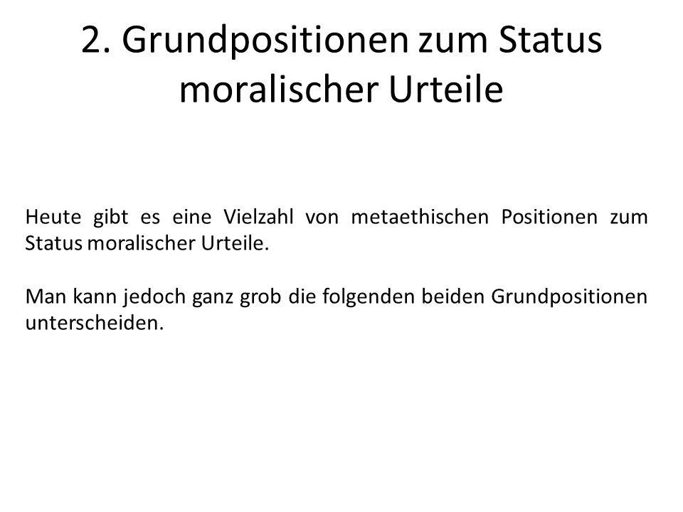 2. Grundpositionen zum Status moralischer Urteile