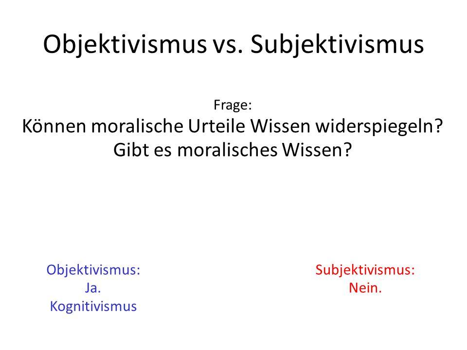 Objektivismus vs. Subjektivismus