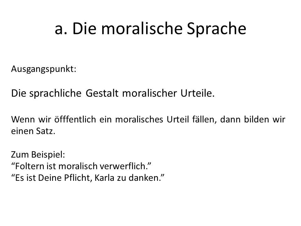 a. Die moralische Sprache