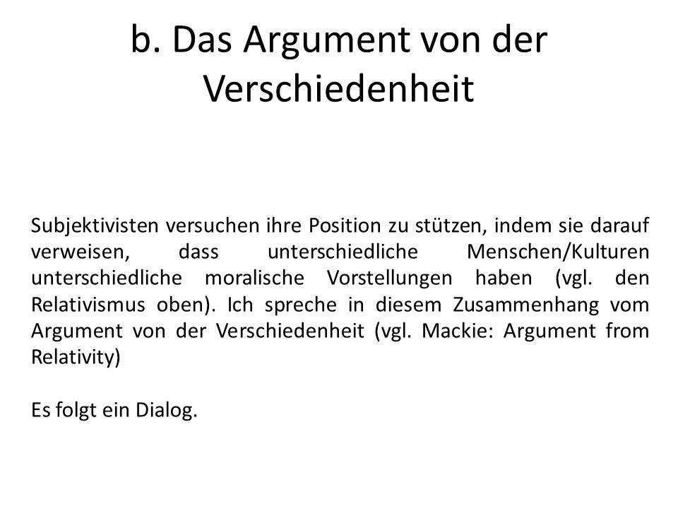 b. Das Argument von der Verschiedenheit