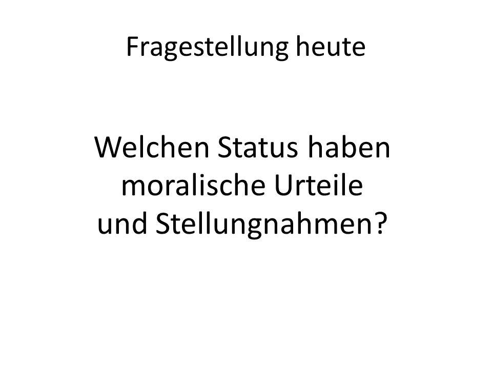 Welchen Status haben moralische Urteile