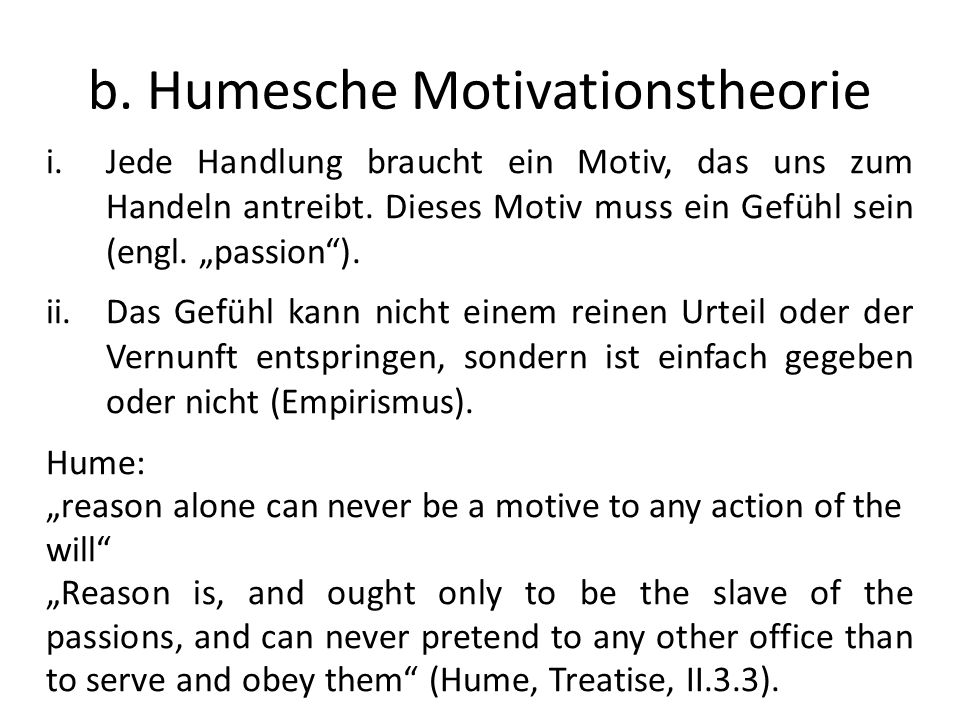 b. Humesche Motivationstheorie