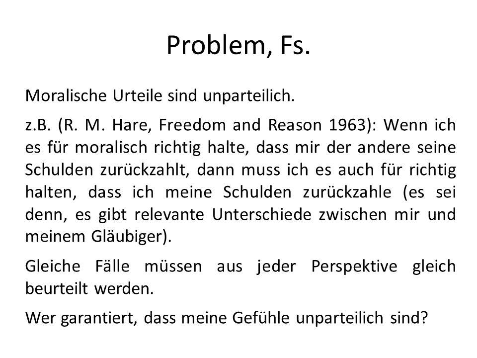 Problem, Fs. Moralische Urteile sind unparteilich.