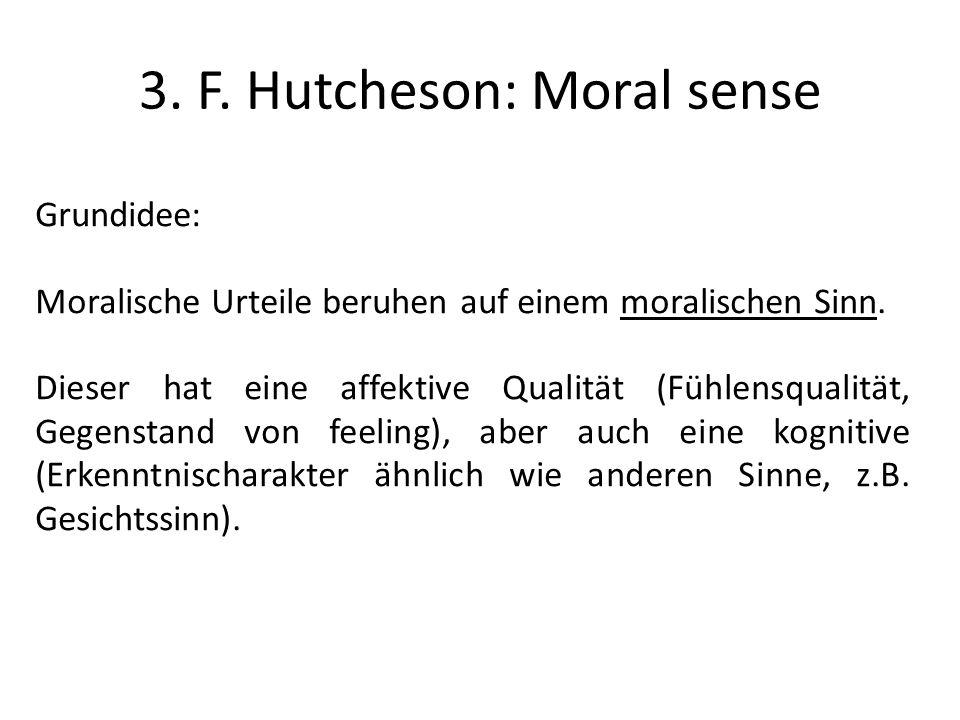 3. F. Hutcheson: Moral sense