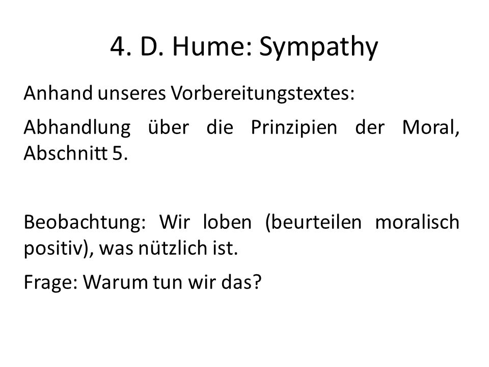 4. D. Hume: Sympathy Anhand unseres Vorbereitungstextes: