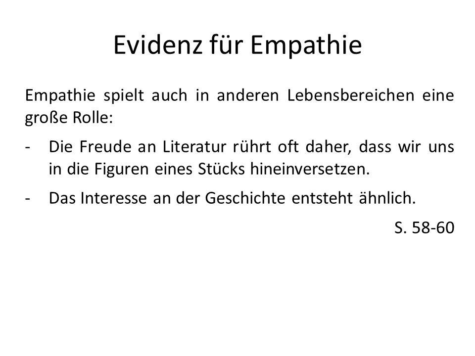 Evidenz für Empathie Empathie spielt auch in anderen Lebensbereichen eine große Rolle:
