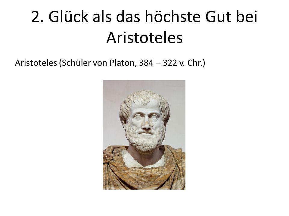 2. Glück als das höchste Gut bei Aristoteles